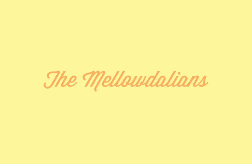 Mellowdalians