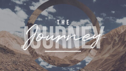 The Journey: Week 1 (Coming of the Kingdom of God)