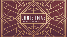 Christmas: The Rest Of The Story (Week 4)