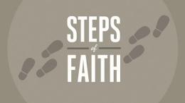 Steps of Faith: Part VI